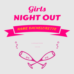 NIGHT OUT  Girls NAME BACHELORETTE  LOCATION YEAR - Bachelorette Party  T-Shirts