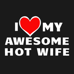 I LOVE My Awesome Hot Wife - Anniversary T-shirts