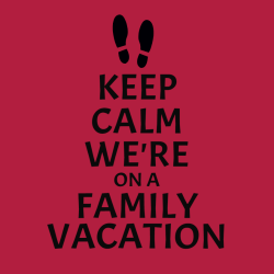 Keep Calm Were On A Family Vacation