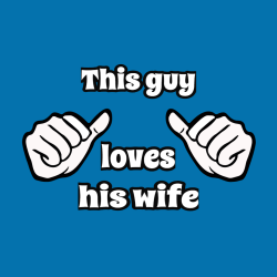 This Guy Loves His Wife T Shirts