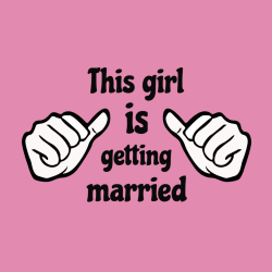 This Girl Is Getting Married T Shirts