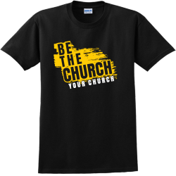 Be The Church Your Church   Church T Shirts ...