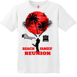 Beach Family Reunion T Shirts11111