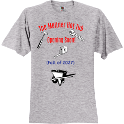The-Meitner-Hot-Tub-Opening-Soon-Fall-of-2027 Create Unisex 100% Cotton T-Shirts Fruit Of The Loom 3930