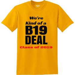 Were--Kind-of-a-B19-DEAL-Class-of-2019 Men's 50/50 Cotton/Polyester T-Shirts Gildan 8000
