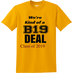 Were--Kind-of-a-B19-DEAL-Class-of-2019 YELLOW JACKETS YOUR BTW 20 23  CLASS OF Men's 50/50 Cotton/Polyester T-Shirts Gildan 8000