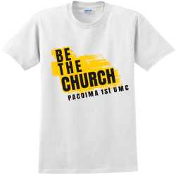 BE-THE-CHURCH-PACOIMA-1st-UMC SA Adult 100% Cotton T-Shirts Gildan 2000