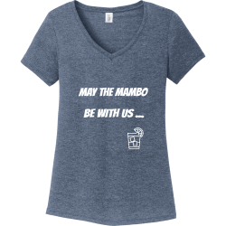 MAY-THE-MAMBO--BE-WITH-US-... MAY THE MAMBO  BE WITH US ... Women's 50/50 Cotton/Polyester T-Shirts District Threads DM1350L