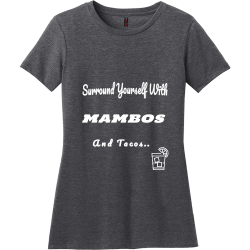Surround Yourself With MAMBOS And   Tacos..