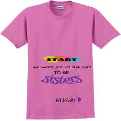WE-WERENT--SISTERS---BY-BIRTH--but-we-knew-from-the---START-we-were-put-on-this-earth-TO-BE-sisters--BY-HEART Men Are Dumb Adult 100% Cotton T-Shirts Gildan 2000