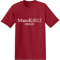 MansKill127 Tshirt ONLY FOR ME EDITION